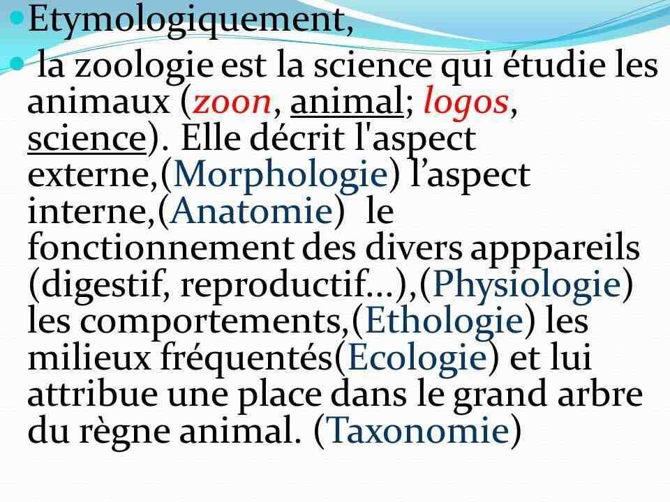 Comment appelle-t-on une personne qui étudie les animaux?